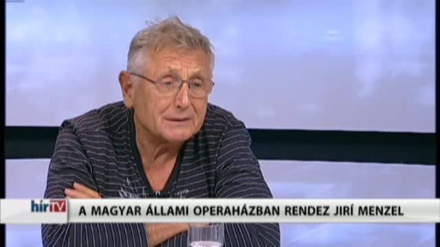 Magyarország élőben – Az operaházban rendez Jiri Menzel