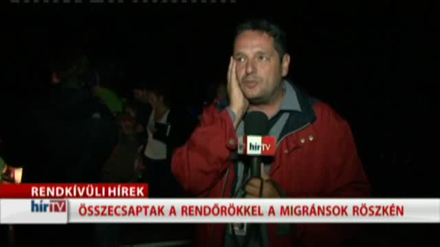 Rendkívüli: Összecsaptak a migránsok a rendőrökkel Röszkénél