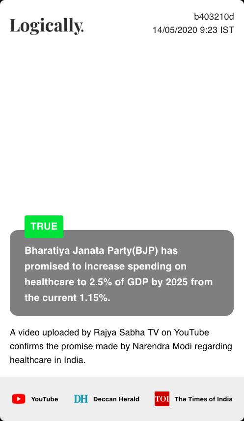 Bharatiya Janata Party(BJP) has promised to increase spending on healthcare to 2.5% of GDP by 2025 from the current 1.15%.